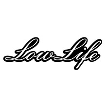 18*6CM LOW LIFE Funny Car Sticker Cool Car Styling Vinyl Stickers Car Motorcycle Body Accessories Black/Silver C9-0170