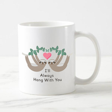 Funny Sloth Mug I'll Always Hang With You Sloth Coffee Mug Cup Valentine Wedding Anniversary Creative Gifts Novelty Ceramic 11oz(China)