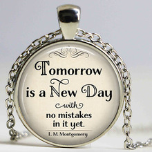 (1 pc / lot) tomorrow is a new day with no mistakes in it necklace, L. M. Jewelry Montgomery, Anne of Green Gables literary