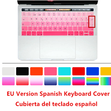 "EU Spanish Version Keyboard Cover Skin For New MacBook Pro 13"" A1706 and Pro 15"" A1707 With Touch Bar (2016 Release) Protector(China)"
