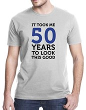 It Took Me Fifty Years To Look This Good T-Shirt