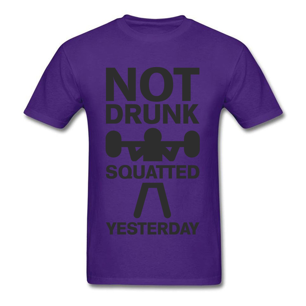 Design Top T-shirts Brand Crewneck Not Drunk. Squatted Yesterday 100% Cotton Men Tops T Shirt Crazy Short Sleeve Top T-shirts Not Drunk. Squatted Yesterday purple