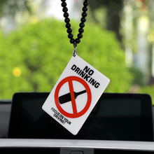 Fashion NO DRINKING Warning Sign Car Pendant Acrylic Creative JDM Auto Rear View Mirror Decoration Hanging Ornaments Necklace(China)