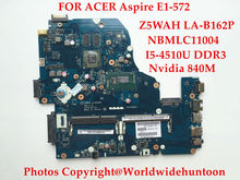 Top quality laptop motherboard for ACER Aspire E5-572 Z5WAH LA-B162P NBMLC11004 SR1EF I5-4200U Nvidia 840M DDR3 Fully tested(China)