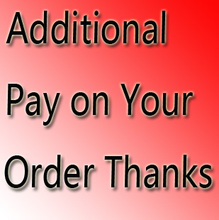 Additional Pay on Your Order Send DHL or Fedex or EMS shipping link pay shipping costs
