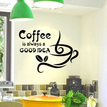 DCTOP Coffee Is Always A Good Idea Quotes Wall Stickers Coffee Cup Home Decor DIY Vinyl Adhesive Wall Decals For Kitchen(China)