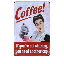 You Need Another Cup Coffee Decorative Coffee Plates Vintage Poster Retro Plaque Home Bar Pub Decor Metal Painting 20x30cm N035