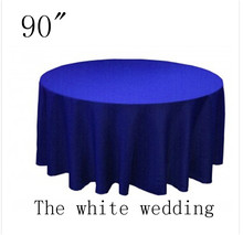 "10 piece poly 90"" Cheap Wedding Table Cloths royal blue  color  Round Wedding Tablecloth Free Shipping"