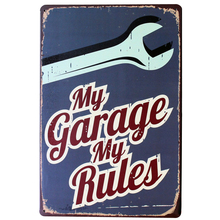 MY GARAGE MY RULES Metal Decor Car Sign Vintage Garage Plaque Mechnic Tooling Home Retro Plate for wall poster 20x30cm(China)