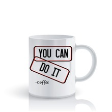 You Can Do It mugs Tea  coffee mug ceramic travel novelty friend gifts home decal