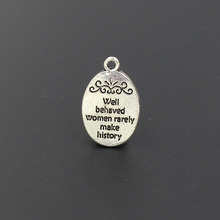 16x21mm well behaved women rarely make history Alloy Charms Wholesale(China)