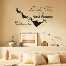 Ebay best selling Laundry Today or Naked Tomorrow Removable Vinyl life funny Kitchen Wall Decal stickers ZYVA-8295(China)