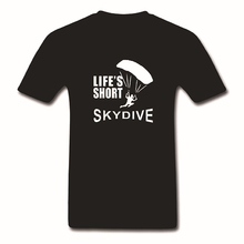 LIFES SHORT SKYDIVE skydiving parachute skydiver T Shirt Men's Top Tee 100% Cotton O-Neck Adults Short Sleeve T-Shirts Euro Size