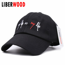 LIBERWOOD Spring dad hat my life is my life Snapback Baseball Caps For men Embroidery Visor Hat women Bone Casquette cap hats