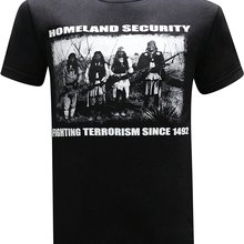 0d94973d Homeland Security Fighting Terrorism Native American Indian Humor Funny Men's  T-Shirt Fashion T Shirt