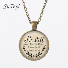SUTEYI Hot sale Psalm 46:10 Quote Jewelry, Your Choice of Finish Bible Verse Necklace, Be Still and Know That I am God Pendant(China)