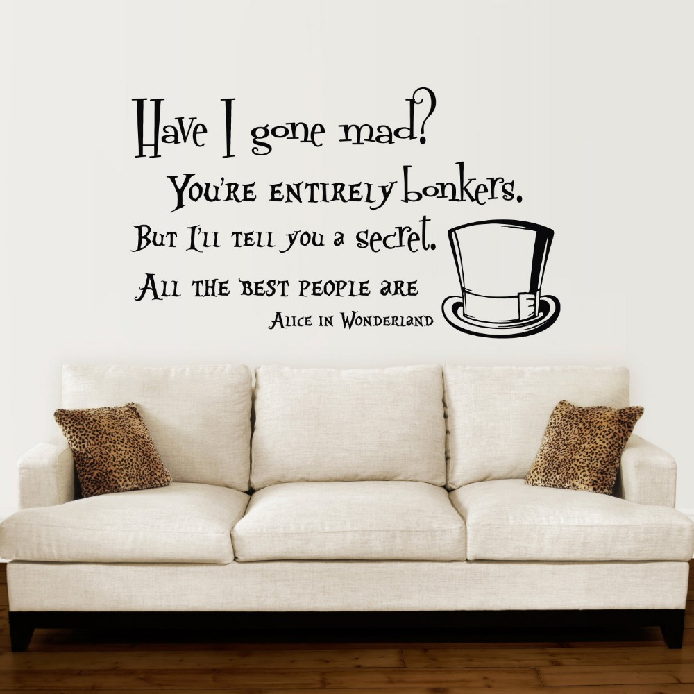 Alice In Wonderland Wall Decal Quote Vinyl Sofa Wall Sticker Decals Quotes  Have I Gone Mad Part 58