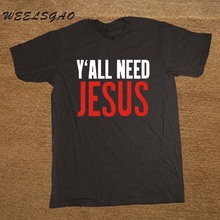 Y'ALL NEED JESUS T Shirts Men Novelty Personality Tshirts Christian Catholic God T-shirts Summer Short Sleeve Tees
