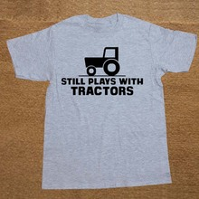 STILL PLAYS WITH TRACTORS Farmer Creative Funny T Shirt Tshirt Men Cotton Short Sleeve T-shirt Top Tees