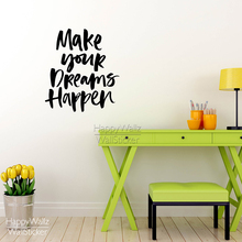 Make Your Dreams Happen Quote Wall Sticker Motivational Quote Wall Decal DIY Removable Easy Decors Vinyl Wall Art 5106Q