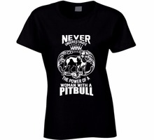 2017 Latest Women T Shirt Fashion Printed T-Shirt Female The Power Of A Women With A Pitbull... Summer Style T Shirt