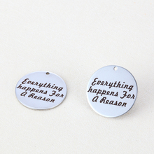 25mm Metal Word Charms Everthing Happens For A Reason Stainless Steel Round Charms fit Bracelets Women Beads & Jewelry Makings(China)