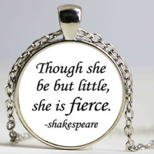 Though She Be But Little, She Is Fierce. Night's Dream Quote Shakespeare Necklace(China)