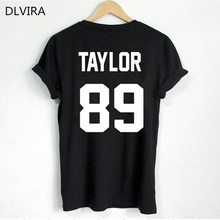2017 DLVIRA S-3XL Swift T Shirt TAYLOR 89 Print on Back Side T Shirt Women T Shirt Casual Cotton Funny Shirt(China)