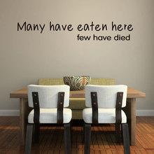 Many Have Eaten Here Few Died Quotes Wall Stickers For Kitchen Lettering Vinyl Wall Decals For Dining Room Wall Art 643Q(China)