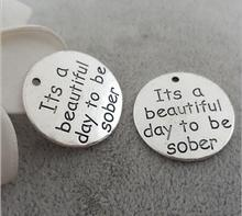 High Quality 20 Pieces/Lot Diameter 22mm Letter Printed Its A Beautiful Day To Be Sober Words Message Charm Pendant(China)
