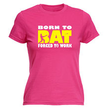 Born To Bat Forced To Work WOMENS T-SHIRT tee birthday cricket cricketer funny(China)