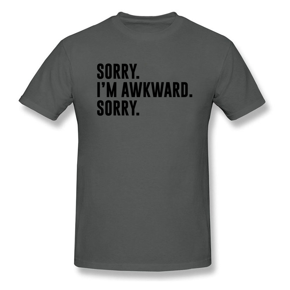 Sorry. Im Awkward. Sorry Cool Summer/Fall All Cotton O Neck Mens Tops Shirt Europe Tops & Tees Special Short Sleeve T Shirt Sorry. Im Awkward. Sorry carbon