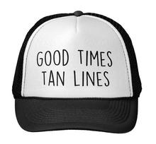 Good Times Tan Lines letters Print Baseball Cap Trucker Hat For Women Men Unisex Mesh Adjustable Size Black White Drop Ship M-68