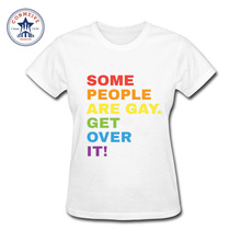 2017 Newest Fashion Funny Some People are Gay Get Over It! Cotton funny t shirt women(China)