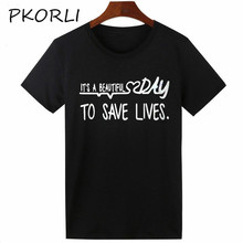 Pkorli It'S A Beautiful Day To Save Lives Tumblr T-Shirt Women Casual Girls Tops Women Instagram Fashion T Shirt Greys Anatomy