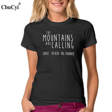 The Mountains Are Calling Navy T Shirt Women Top Fashion Letters tshirt Black White Cotton Tee Shirt Femme 2017 New Product(China)