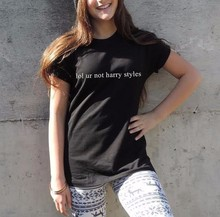 Fashion Clothing Plus Size Lol ur not harry styles t shirt 1D One Direction band tumblr Funny Casual tees Women Sexy Tops