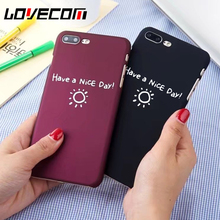 LOVECOM Fashion Letter ''Have a Nice Day'' Print Phone Case For iphone 5 5S SE 6 6S 7 Plus Hard Frosted Back Cover Coque(China)