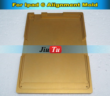 For iPad Air 2 (For ipad 6) Metal Aluminum LOCA UV Glue Alignment LCDOuter Glass Lens Mould Mold Repair Broken Display Digitizer