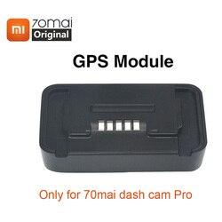Оригинальный gps-модуль Xiaomi 70mai Pro для 70 mai Dash Cam Pro 70mai Автомобильный видеорегистратор Pro gps ADAS функция записи видео