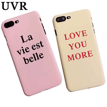 UVR La vie est belle  Love You More Pink Beige French Case Cover Capa For iPhone 5 5S 6 6S 7 Plus Coque Funda Carcasa Word Cases