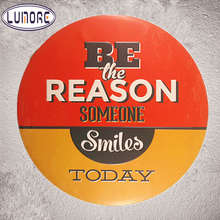 Be the Reason Someone Smile Today Tin sign Wall Plaque Craft House Restaurant Coffee Cafe Wall Stickers Decor(China)