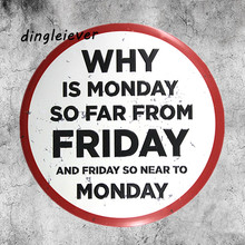 Why is monday so far from friday office wall sticker vintage signs for company