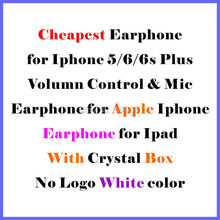 Hot! Cheapest White Earphone With Remote For apple IPhone 6 6s 6G Plus 5 S55G in Retail box For Gift 100pcs/lot free shipping