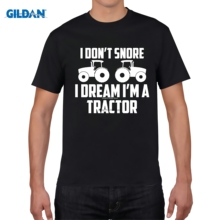 GILDAN designer t shirt New 2017 Fashion Hot Art tractor T-Shirt I Dont Snore I Just Dream Driving My... Farmer Farming T shirt(China)