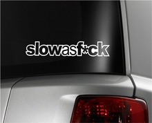 For SlowAs Vinyl Decal U Pick Color 6 Year Vinyl Euro Drift Illest Lowered Car Styling(China)