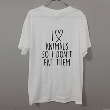 I love animals so I don't eat them vegetarian vegan pet FUNNY humour PRINTED T-shirt MENS T SHIRT Great gift TShirt Tee Unisex(China)