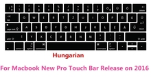 "Hungarian Magyar Keyboard Cover Keypad Skin for Macbook New Pro 13"" A1706 15"" A1707 With Touch Bar Release on 2017(China)"