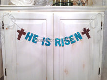 He Is Risen Banner -- Easter Glitter Banner / Photo Prop Going Away Party Banner /Decoration personalized garland