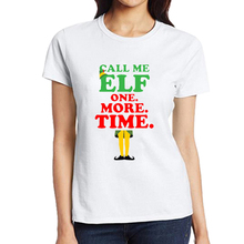 2017 New T-shirt For Women Call Me Elf One More Time Graphic T Shirts Hipster Ladies Short Sleeve Top Harajuku Tee Shirt T-R4058(China)